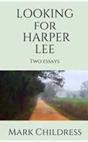i am scout the biography of harper lee kindle edition by  looking for harper lee two essays