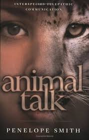 Animal Talk: Interspecies Telepathic Communication by Penelope Smith