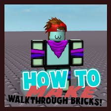 Make Roblox How To Make A Walkthrough Brick In Roblox Studio Updated 4 Steps