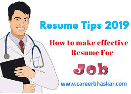Tips For An Effective Resumes Resume Tips 2019 How To Make Effective Resume For Jobs