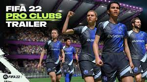 FIFA 22   Official Pro Clubs Trailer - YouTube
