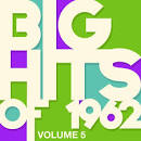 Big Hits of 1962, Vol. 5