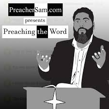 PreacherSam.com presents Preaching the Word