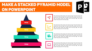 Pyramid Ppt Powerpoint Tutorial Make A Stacked Pyramid Model