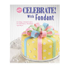 Wilton Celebrate With Fondant Book Showers Occassions Weddings Cakes
