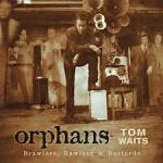 Orphans (Brawlers, Bawlers & Bastards) [Remastered] album by Tom Waits