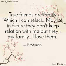 True Friends Quotes Inspiration True Friends Are Family Quotes Writings By Protyush YourQuote
