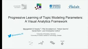 Visual Analytics Vast 2017 Progressive Learning Of Topic Modeling Parameters A Visual Analytics Framework