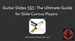 Dunlop Slide Chart Guitar Slides 101 The Ultimate Guide For Slide Curious Players