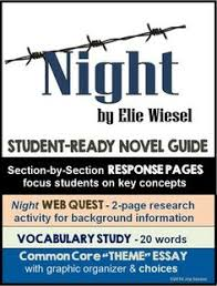 night by elie wiesel a group research project elie wiesel  night by elie wiesel novel guide common core theme essay