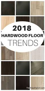 E Hardwood Flooring Trends For 2018 Most Popular Shades Types And Finishes  Wood Floors 2018 Hardwood Flooring Trends Hardwoodfloor Wood