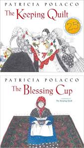 The Keeping Quilt and The Blessing Cup by Patricia Polacco ... & Keeping Quilt and Blessing Cup Adamdwight.com