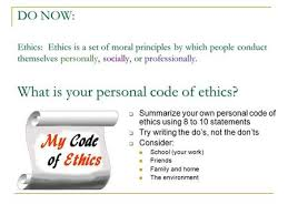 objective understand ethics and ethical decision making do now ethics ethics is a set of moral principles by which people conduct