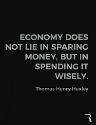motivational es economy does not lie in sparing money but in spending it
