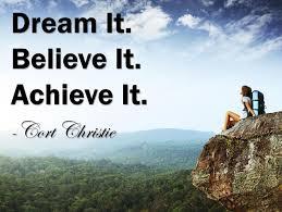 Dream It Believe It Achieve It Quotes Best of Quotes About Believe Dream Inspire 24 Quotes
