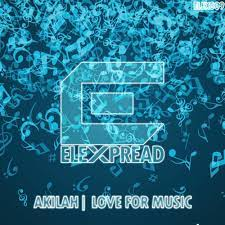 DJ Akilah - Love for the music [Elexpread records] by DJ Akilah