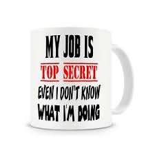 office mugs funny.  Funny Image Is Loading MyJobIsTopSecretOfficeMugFunny With Office Mugs Funny M