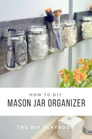this diy mason jar organizer tutorial offers a step by step explanation