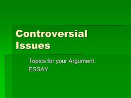 controversial issues illegal immigration  should illegal  controversial issues topics for your argument essay