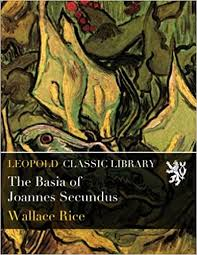 The Basia of Joannes Secundus: Rice, Wallace: Amazon.com: Books