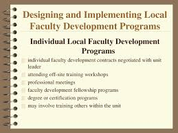 Designing And Implementing Training Programs Designing And Implementing Local Faculty Development