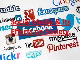 social media amp its effects on society social media itseffects on society