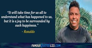 Born 18 september 1976), commonly known as ronaldo, is a brazilian business owner. Ronaldo Quotes On Football Soccer Confidence And Sports