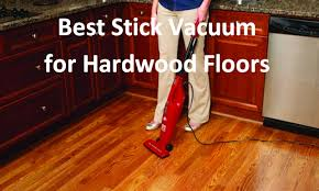 which is the best stick vacuum for hardwood floors