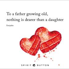 31 Beautiful Father Daughter Quotes To Share Spirit Button