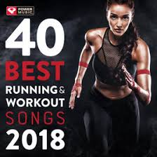 40 best running and workout songs 2018 unmixed workout for fitness workout ideal for running and jogging 126 150 bpm power workout