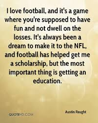 Football Dream Quotes Best of Austin Raught Quotes QuoteHD