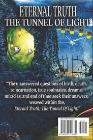 Eternal Truth The Tunnel Of Light Ann Marie Ruby