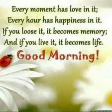 Good Morning Messages With Life Quotes Best of Love Happiness Life Good Morning Morning Good Morning Morning Quotes