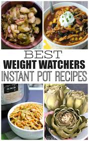 the best weight watchers instant pot recipes family fresh meals