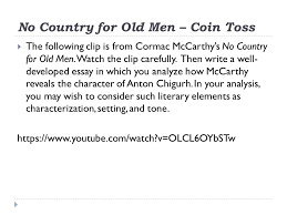 "kick off monday th ""we were the mulvaney s"" prose  no country for old men coin toss  the following clip is from cormac mccarthy s"