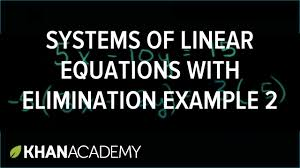 systems of equations with elimination and manipulation high school math khan academy