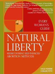 Natural Liberty Rediscovering Self Induced Abortion Methods Roe.
