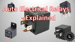 auto electrical relays explained how they work and where they re auto electrical relays explained how they work and where they re used