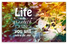 Life Is The Greatest Journey Quote 400K HD Desktop Wallpaper For 400K Gorgeous Wallpaper With Quotes On Life For Mobile