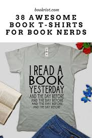 Make You Shirt 38 Awesome And Hilarious Book T Shirts To Wear Your Love Of Reading