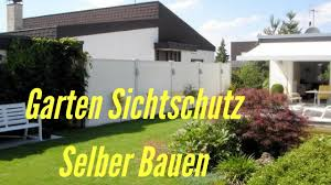 Garten Sichtschutz Selber Bauen Youtube Sichtschutz Garten Selber Bauen