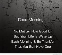 Awesome Good Morning Quotes Best of Good Morning Awesome Quote