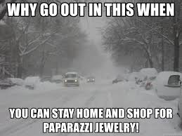 why go out in this when you can stay home and for paparazzi jewelry snow storm meme generator