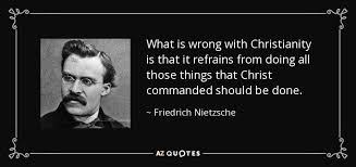 Nietzsche Christianity Quotes Best of Friedrich Nietzsche Quote What Is Wrong With Christianity Is That