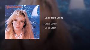 Lady Red Light Great White Lady Red Light