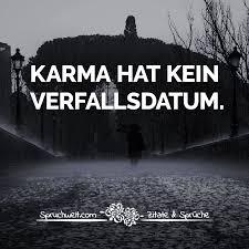 Karma Hat Kein Verfallsdatum Lebensweisheiten Sprüche