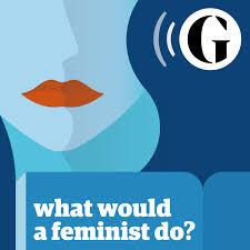 What would a feminist do?