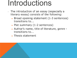 the analytical literary essay introductions ○ the introduction  the introduction of an essay especially a literary essay consists of the following