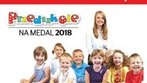 Znalezione obrazy dla zapytania przedszkole na medal 2018