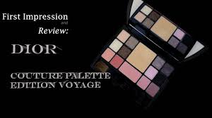first impression and review dior couture palette edition voyage